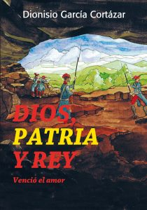 """Portada del libro """"DIOS PATRIA Y REY. VENCIÓ EL AMOR"""""""